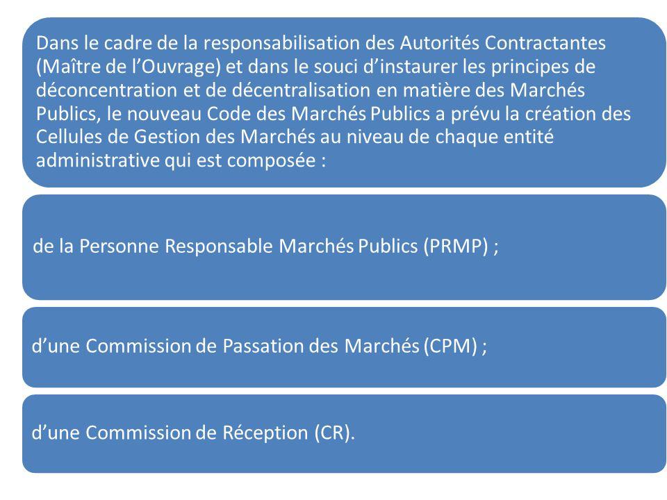Dans le cadre de la responsabilisation des Autorités Contractantes (Maître de lOuvrage) et dans le souci dinstaurer les principes de déconcentration e