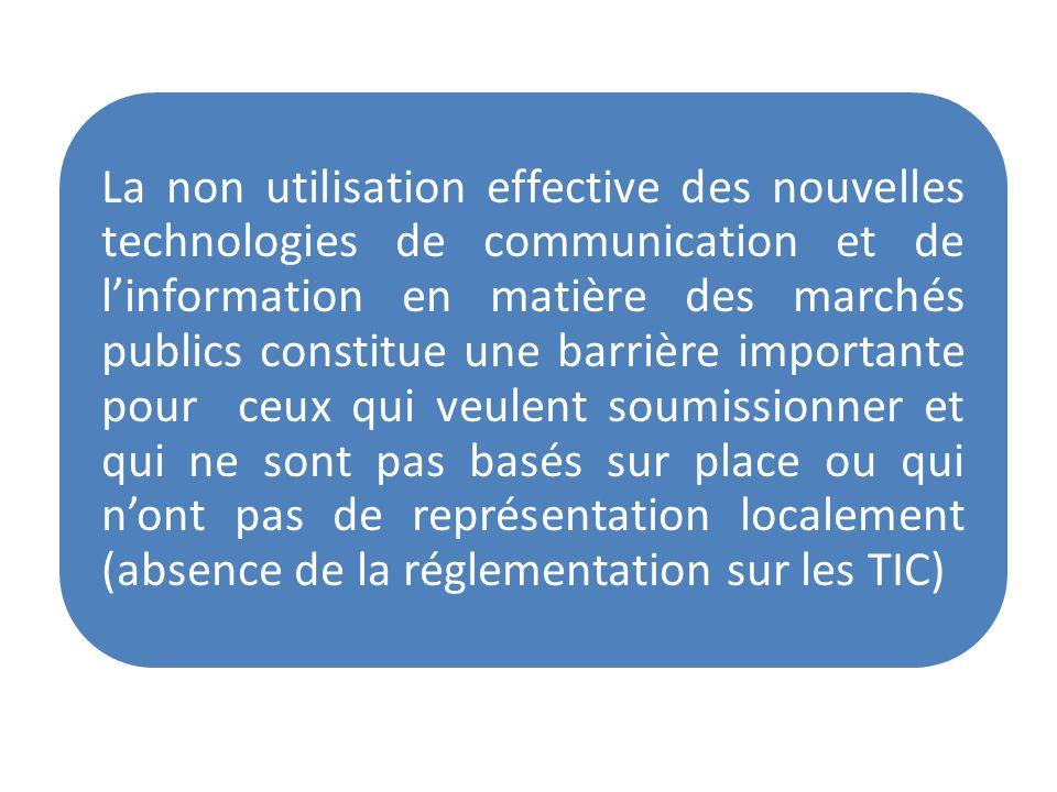 La non utilisation effective des nouvelles technologies de communication et de linformation en matière des marchés publics constitue une barrière impo