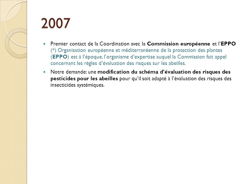 2007 Premier contact de la Coordination avec la Commission européenne et lEPPO (*) Organisation européenne et méditerranéenne de la protection des pla