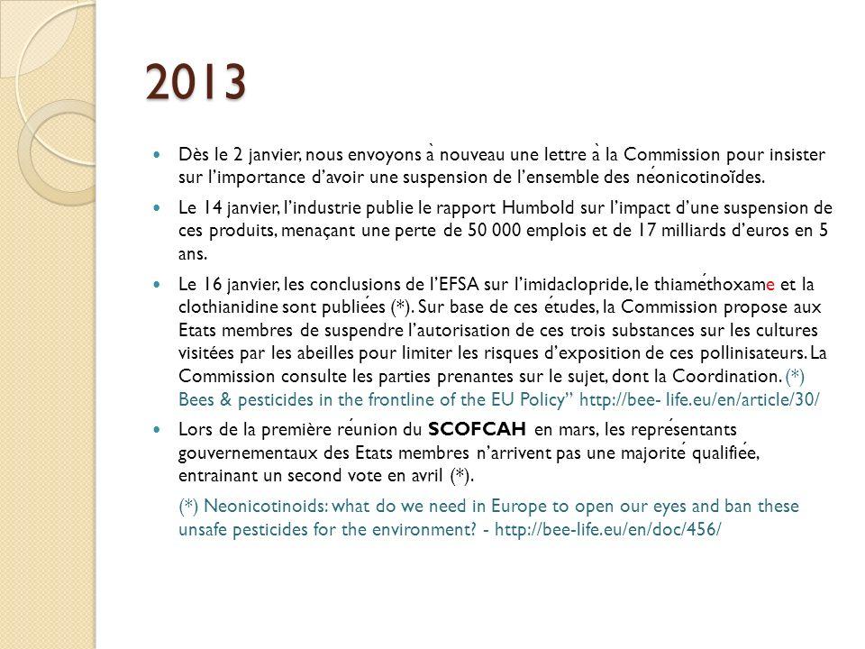 2013 Dès le 2 janvier, nous envoyons a ̀ nouveau une lettre a ̀ la Commission pour insister sur limportance davoir une suspension de lensemble des neonicotinoi ̈ des.