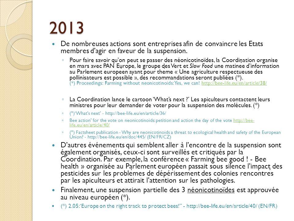 2013 De nombreuses actions sont entreprises afin de convaincre les Etats membres dagir en faveur de la suspension. Pour faire savoir quon peut se pass