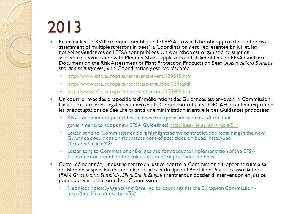 2013 En mai, a lieu le XVIII colloque scientifique de lEFSA Towards holistic approaches to the risk assessment of multiple stressors in bees la Coordination y est représentée.