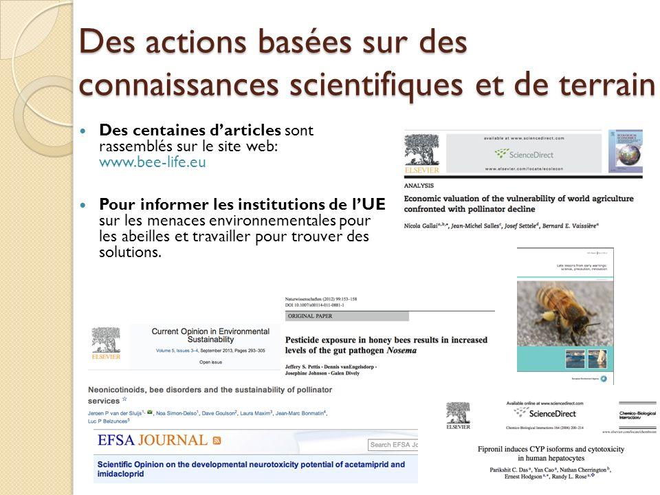 Des actions basées sur des connaissances scientifiques et de terrain Des centaines darticles sont rassemblés sur le site web: www.bee-life.eu Pour inf