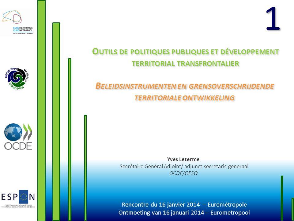 Rencontre du 16 janvier 2014 – Eurométropole Ontmoeting van 16 januari 2014 – Eurometropool O UTILS DE POLITIQUES PUBLIQUES ET DÉVELOPPEMENT TERRITORI