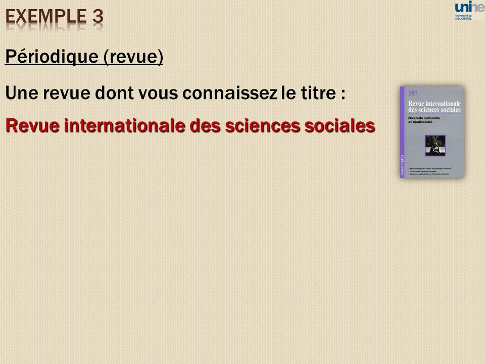 Périodique (revue) Une revue dont vous connaissez le titre : Revue internationale des sciences sociales