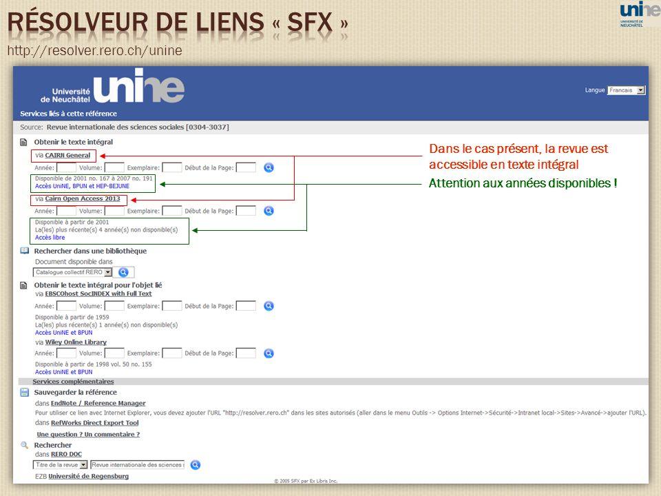 http://resolver.rero.ch/unine Dans le cas présent, la revue est accessible en texte intégral Attention aux années disponibles !
