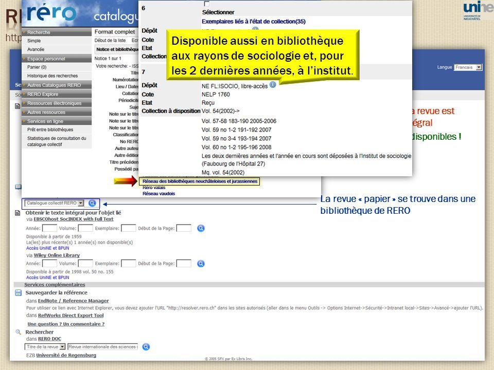 http://resolver.rero.ch/unine Dans le cas présent, la revue est accessible en texte intégral Attention aux années disponibles ! La revue « papier » se