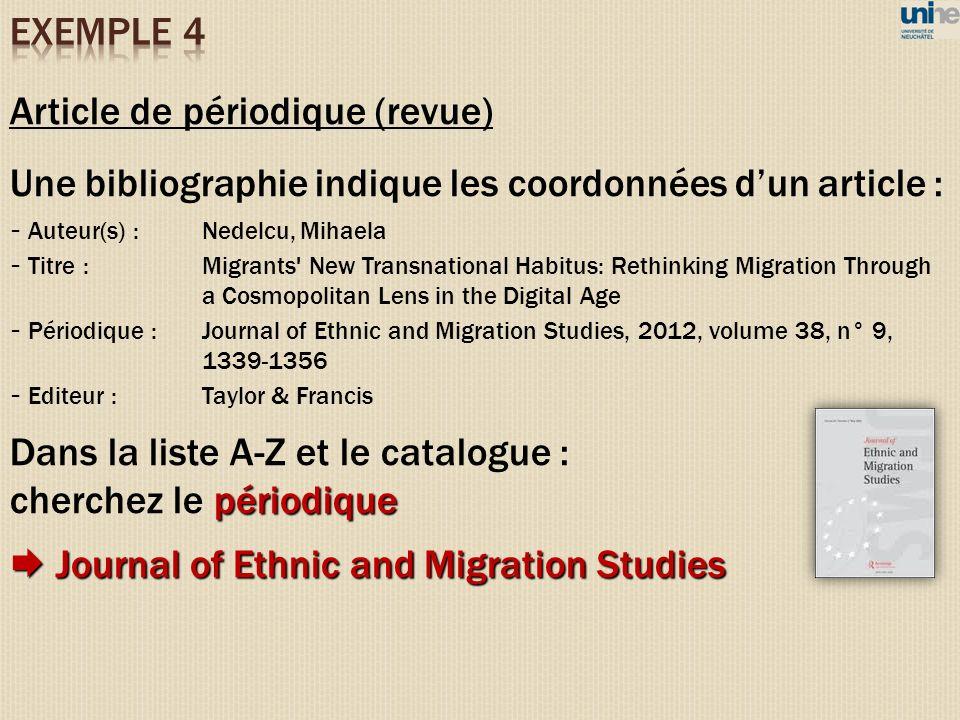 Article de périodique (revue) Une bibliographie indique les coordonnées dun article : - Auteur(s) :Nedelcu, Mihaela - Titre : Migrants' New Transnatio
