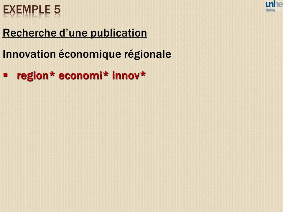 Recherche dune publication Innovation économique régionale region* economi* innov* region* economi* innov*