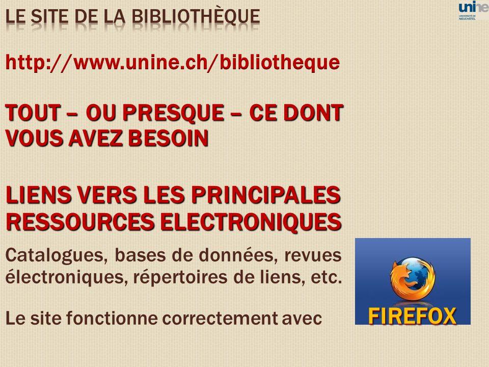 TOUT – OU PRESQUE – CE DONT VOUS AVEZ BESOIN LIENS VERS LES PRINCIPALES RESSOURCES ELECTRONIQUES Catalogues, bases de données, revues électroniques, r
