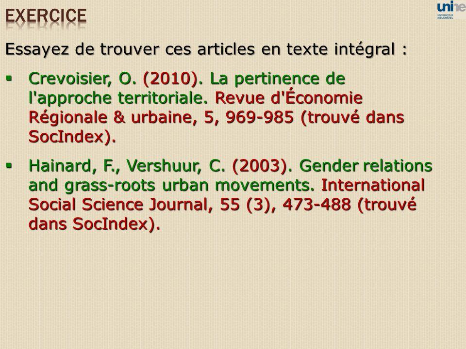 Essayez de trouver ces articles en texte intégral : Crevoisier, O. (2010). La pertinence de l'approche territoriale. Revue d'Économie Régionale & urba