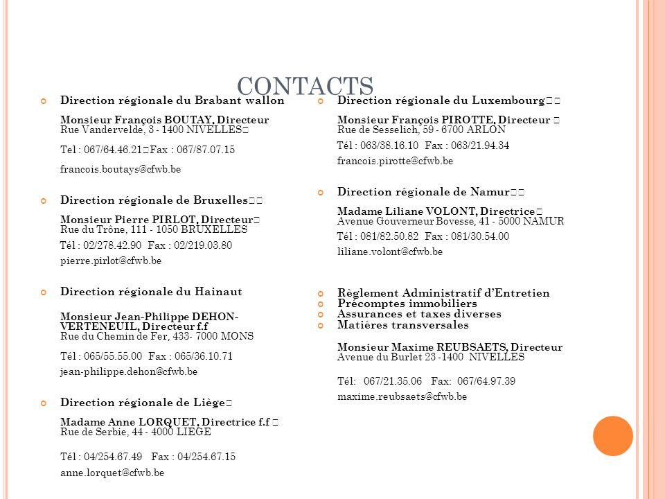 CONTACTS Direction régionale du Brabant wallon Monsieur François BOUTAY, Directeur Rue Vandervelde, 3 - 1400 NIVELLES Tel : 067/64.46.21 Fax : 067/87.