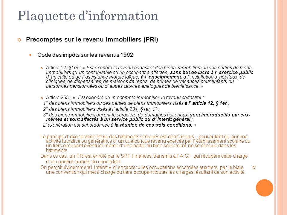 Plaquette dinformation Précomptes sur le revenu immobiliers (PRI) Code des impôts sur les revenus 1992 Code des impôts sur les revenus 1992 Article 12