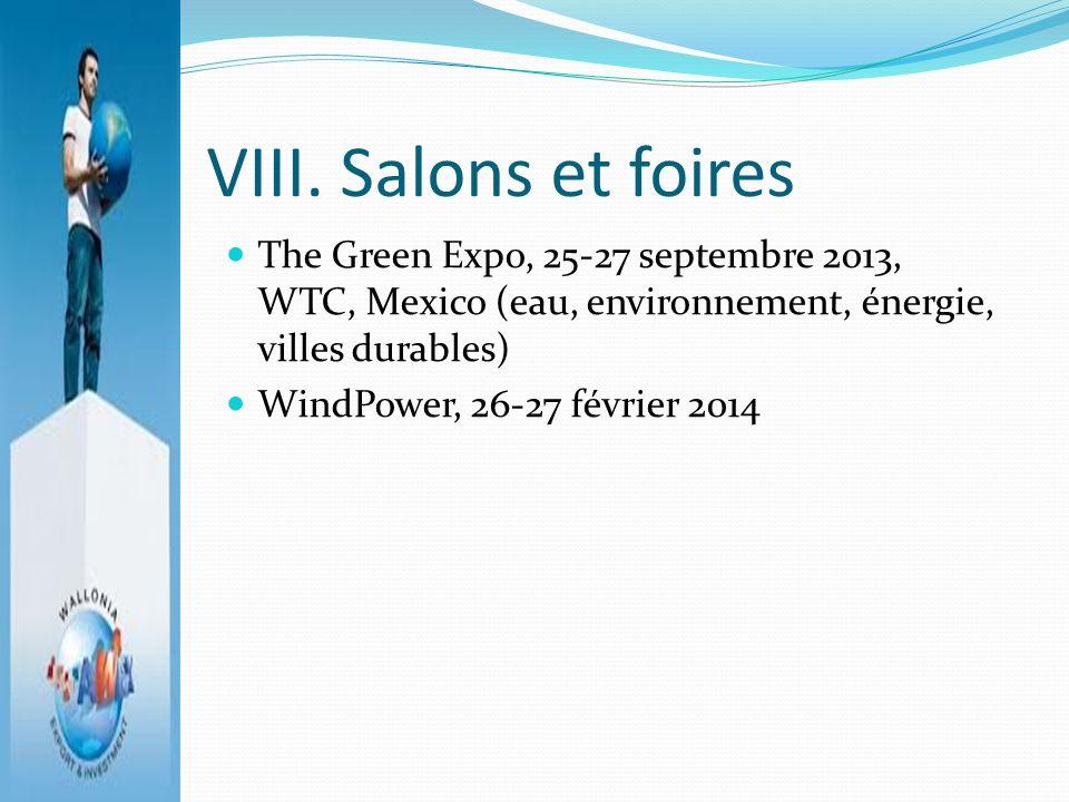 VIII. Salons et foires The Green Expo, 25-27 septembre 2013, WTC, Mexico (eau, environnement, énergie, villes durables) WindPower, 26-27 février 2014
