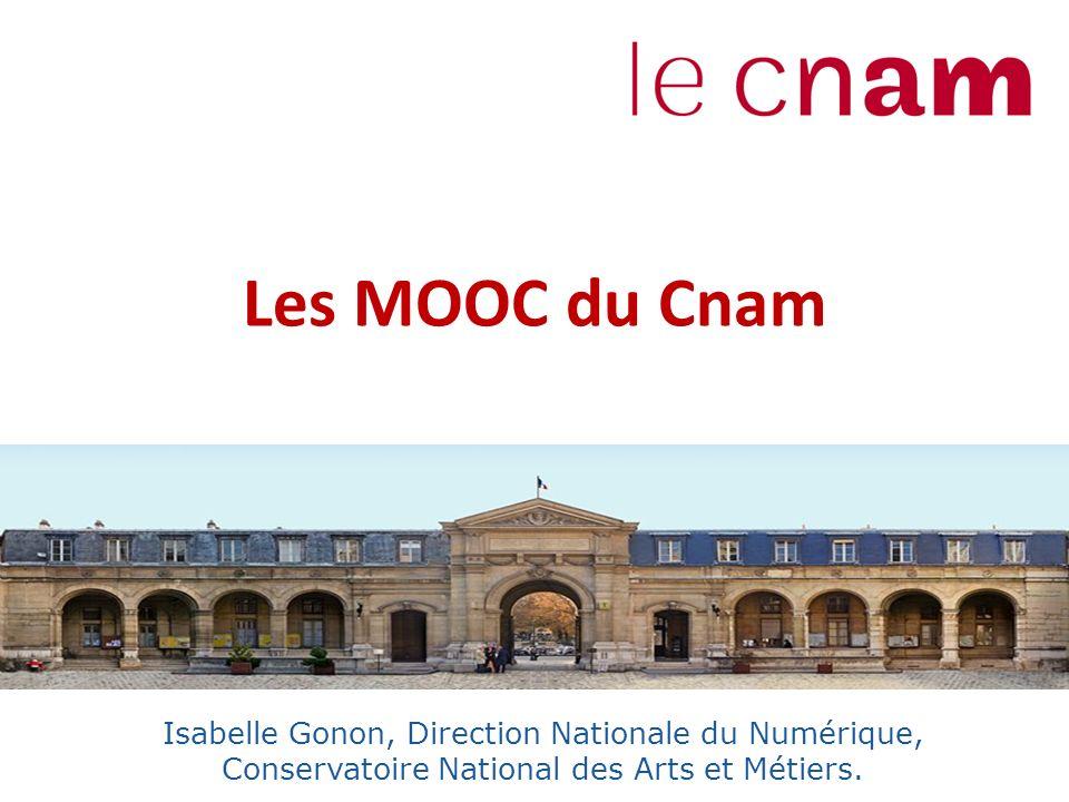 Les MOOC du Cnam Isabelle Gonon, Direction Nationale du Numérique, Conservatoire National des Arts et Métiers.
