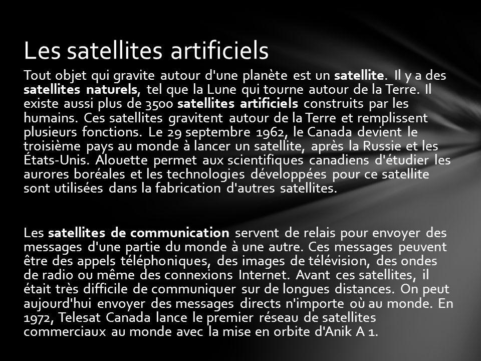Tout objet qui gravite autour d une planète est un satellite.