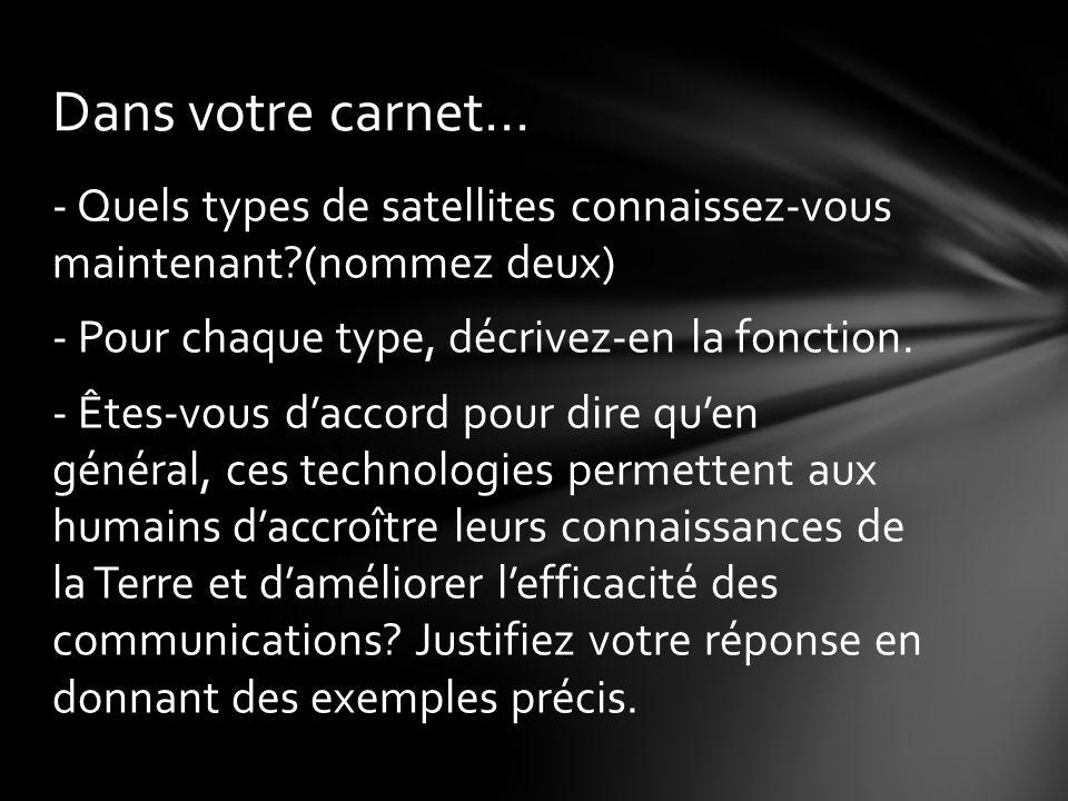 - Quels types de satellites connaissez-vous maintenant?(nommez deux) - Pour chaque type, décrivez-en la fonction.