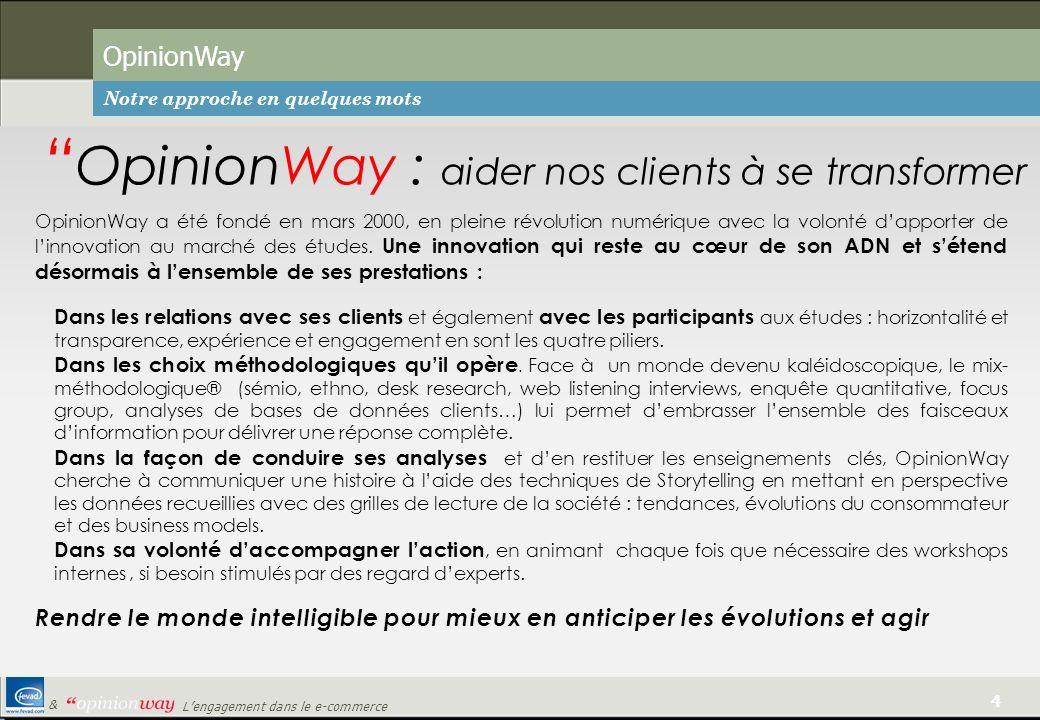 4 Lengagement dans le e-commerce & OpinionWay Notre approche en quelques mots OpinionWay a été fondé en mars 2000, en pleine révolution numérique avec