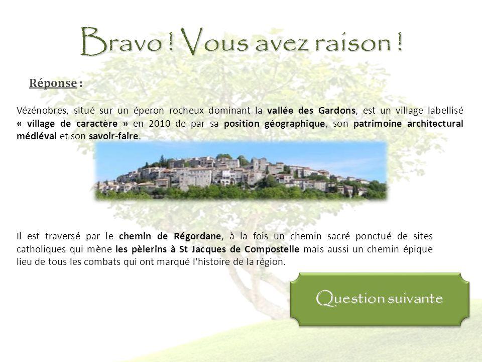 Question 7: Quel label détient le village de Vézénobres .