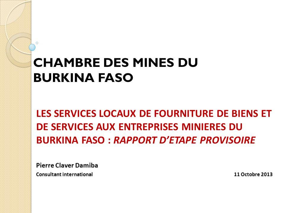 CHAMBRE DES MINES DU BURKINA FASO LES SERVICES LOCAUX DE FOURNITURE DE BIENS ET DE SERVICES AUX ENTREPRISES MINIERES DU BURKINA FASO : RAPPORT DETAPE