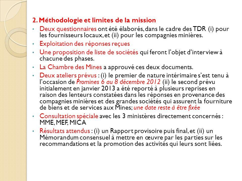 2. Méthodologie et limites de la mission Deux questionnaires ont été élaborés, dans le cadre des TDR (i) pour les fournisseurs locaux, et (ii) pour le