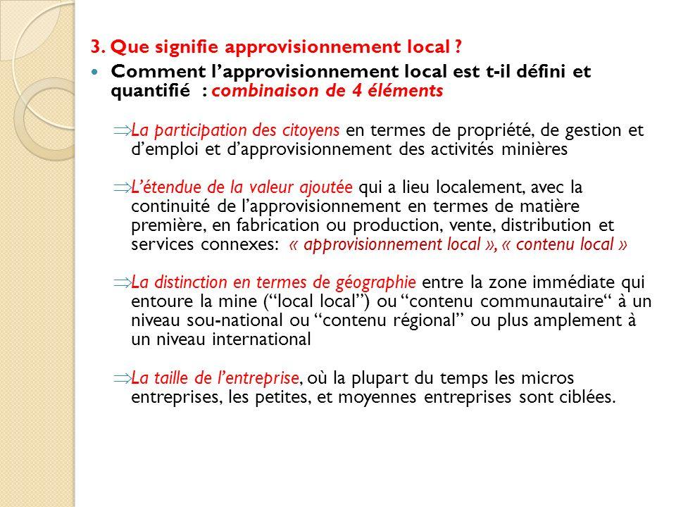 3. Que signifie approvisionnement local ? Comment lapprovisionnement local est t-il défini et quantifié : combinaison de 4 éléments La participation d