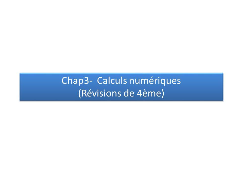 Chap3- Calculs numériques (Révisions de 4ème)