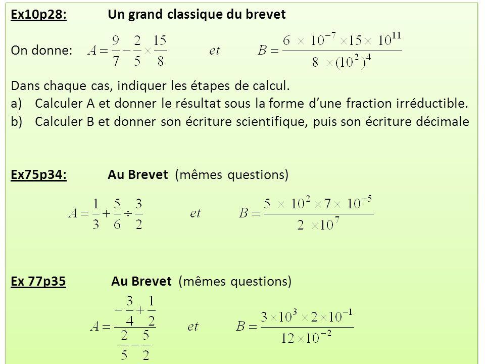 Ex10p28: Un grand classique du brevet On donne: Dans chaque cas, indiquer les étapes de calcul. a)Calculer A et donner le résultat sous la forme dune