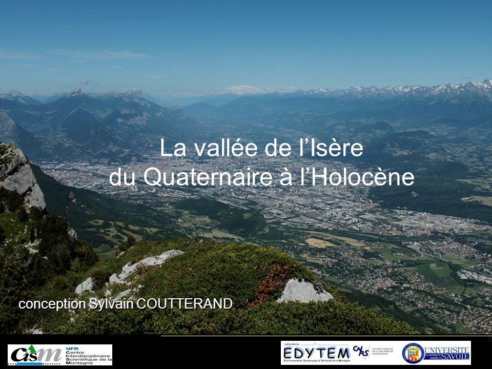 La vallée de lIsère du Quaternaire à lHolocène conception Sylvain COUTTERAND