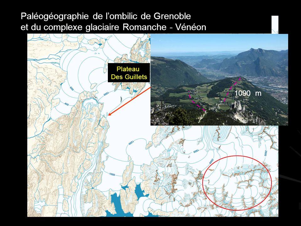 Paléogéographie de lombilic de Grenoble et du complexe glaciaire Romanche - Vénéon 1090 m Plateau Des Guillets