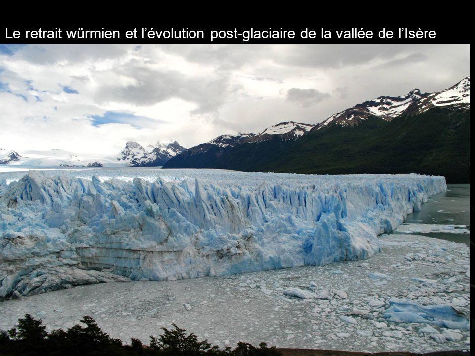 Le retrait würmien et lévolution post-glaciaire de la vallée de lIsère