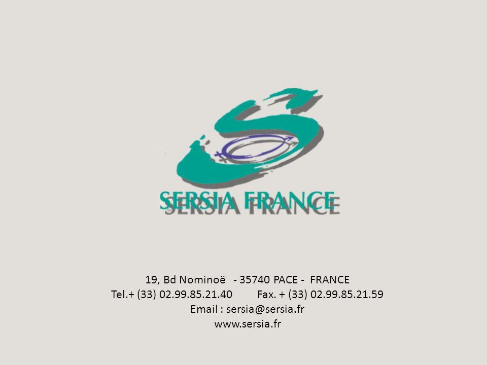 19, Bd Nominoë - 35740 PACE - FRANCE Tel.+ (33) 02.99.85.21.40Fax. + (33) 02.99.85.21.59 Email : sersia@sersia.fr www.sersia.fr