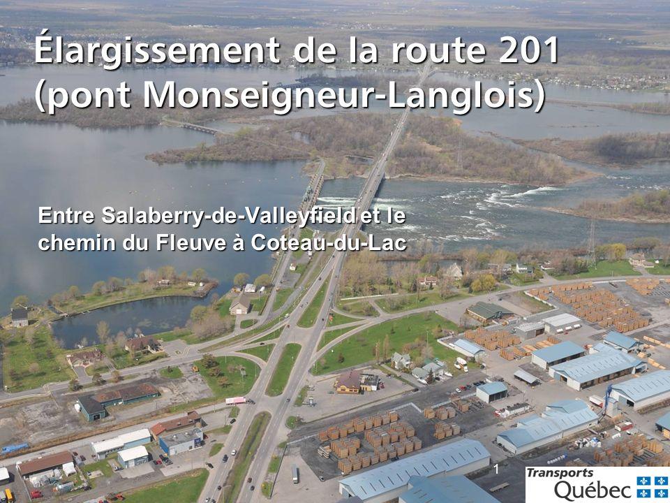 1 Élargissement de la route 201 (pont Monseigneur-Langlois) Entre Salaberry-de-Valleyfield et le chemin du Fleuve à Coteau-du-Lac