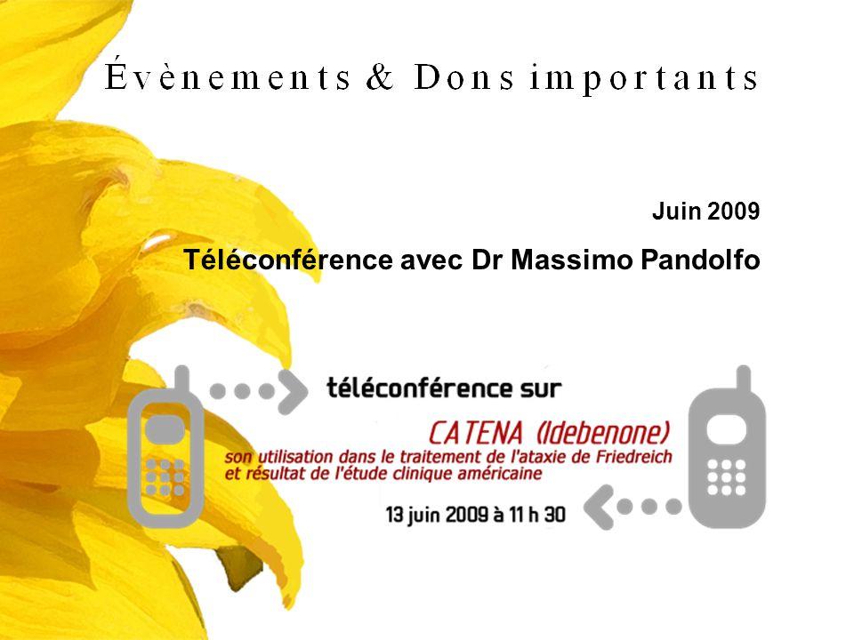 Juin 2009 Téléconférence avec Dr Massimo Pandolfo