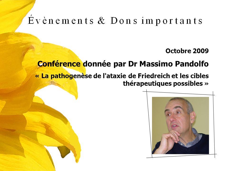 Octobre 2009 Conférence donnée par Dr Massimo Pandolfo « La pathogenèse de l'ataxie de Friedreich et les cibles thérapeutiques possibles »