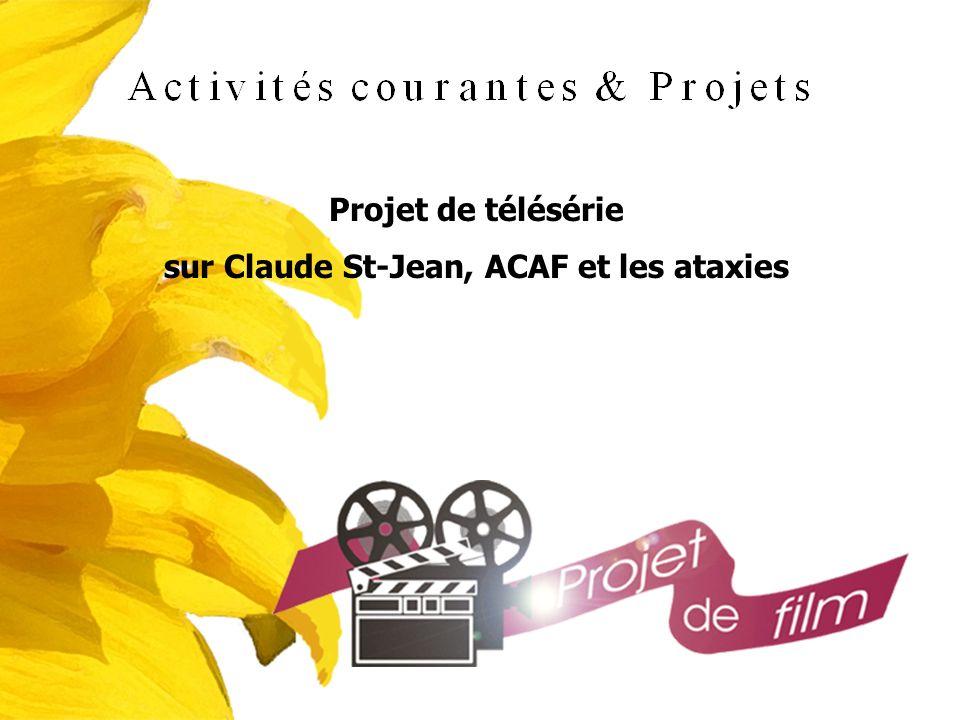 Projet de télésérie sur Claude St-Jean, ACAF et les ataxies