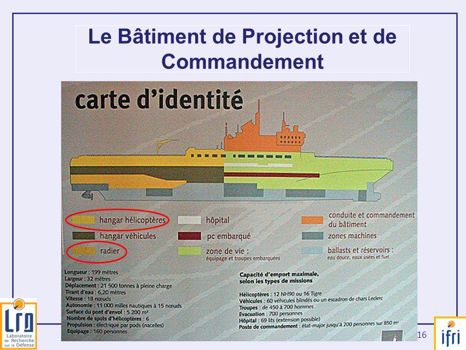 16 Le Bâtiment de Projection et de Commandement