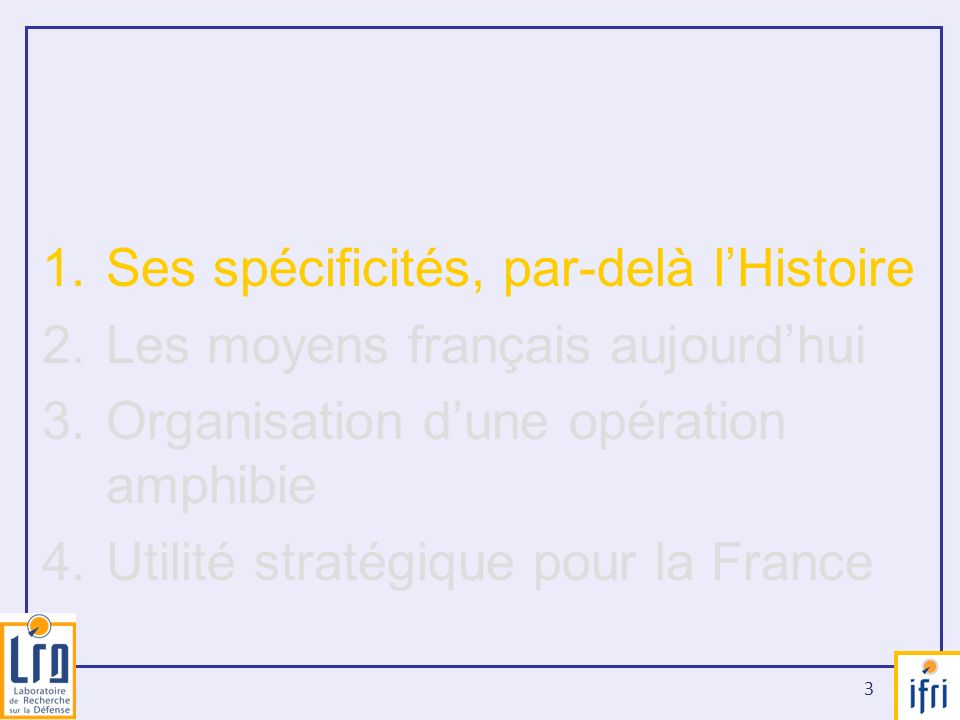 44 41/ Intérêt stratégique de lamphibie pour la France Les atouts intrinsèques dune force amphibie -Force embarquée « prête à lemploi »; -Célérité / ubiquité stratégique; -Mobilité tactique; -Souplesse demploi; -Empreinte au sol à géométrie variable.