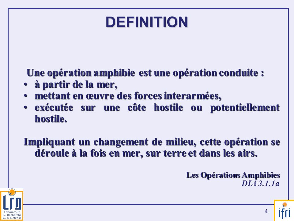 4 Une opération amphibie est une opération conduite : Une opération amphibie est une opération conduite : à partir de la mer,à partir de la mer, metta