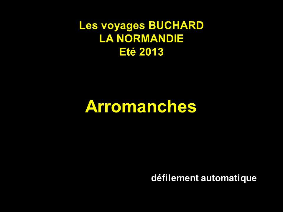 Les voyages BUCHARD LA NORMANDIE Eté 2013 Arromanches défilement automatique