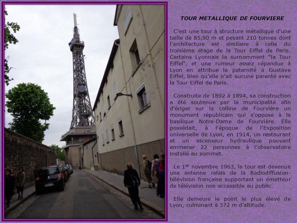 TOUR METALLIQUE DE FOURVIERE C est une tour à structure métallique d une taille de 85,90 m et pesant 210 tonnes dont l architecture est similaire à celle du troisième étage de la Tour Eiffel de Paris.