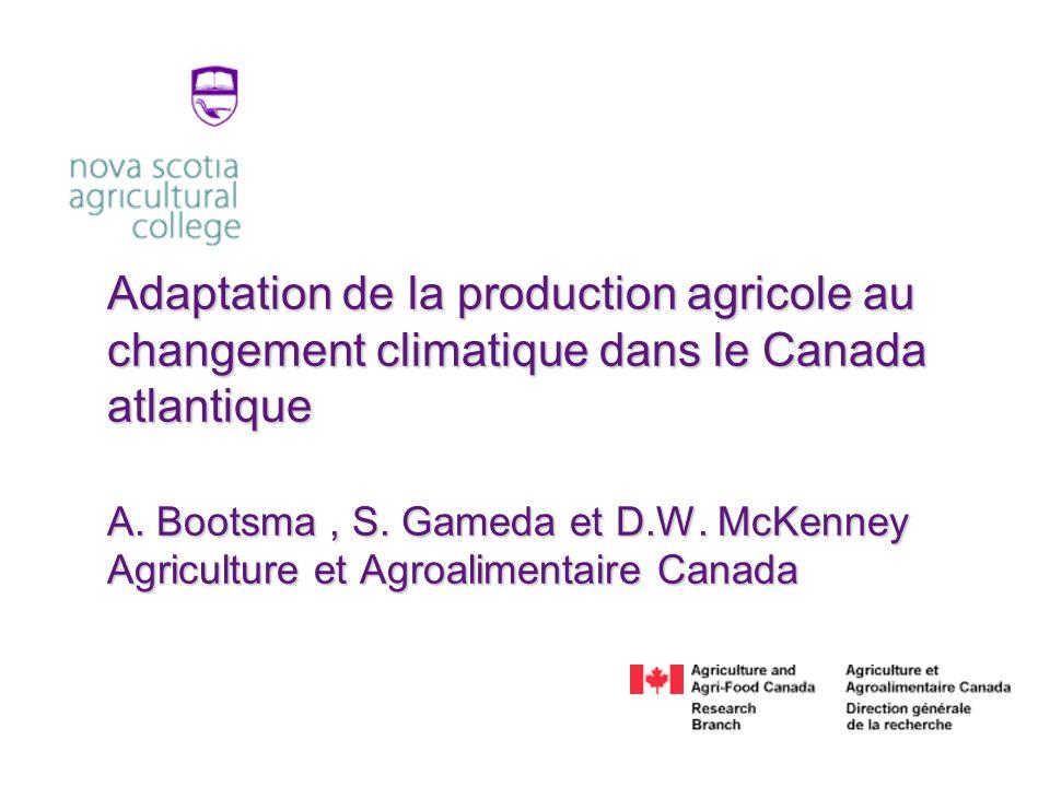 Adaptation de la production agricole au changement climatique dans le Canada atlantique A.