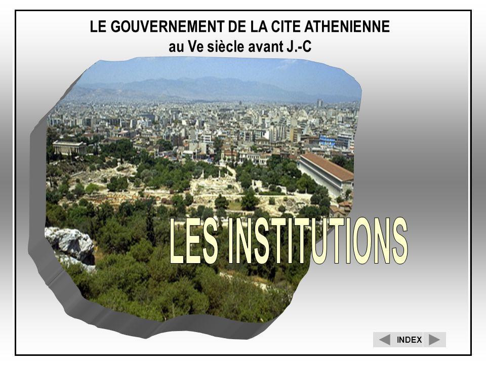 LE GOUVERNEMENT DE LA CITE ATHENIENNE au Ve siècle avant J.-C INDEX