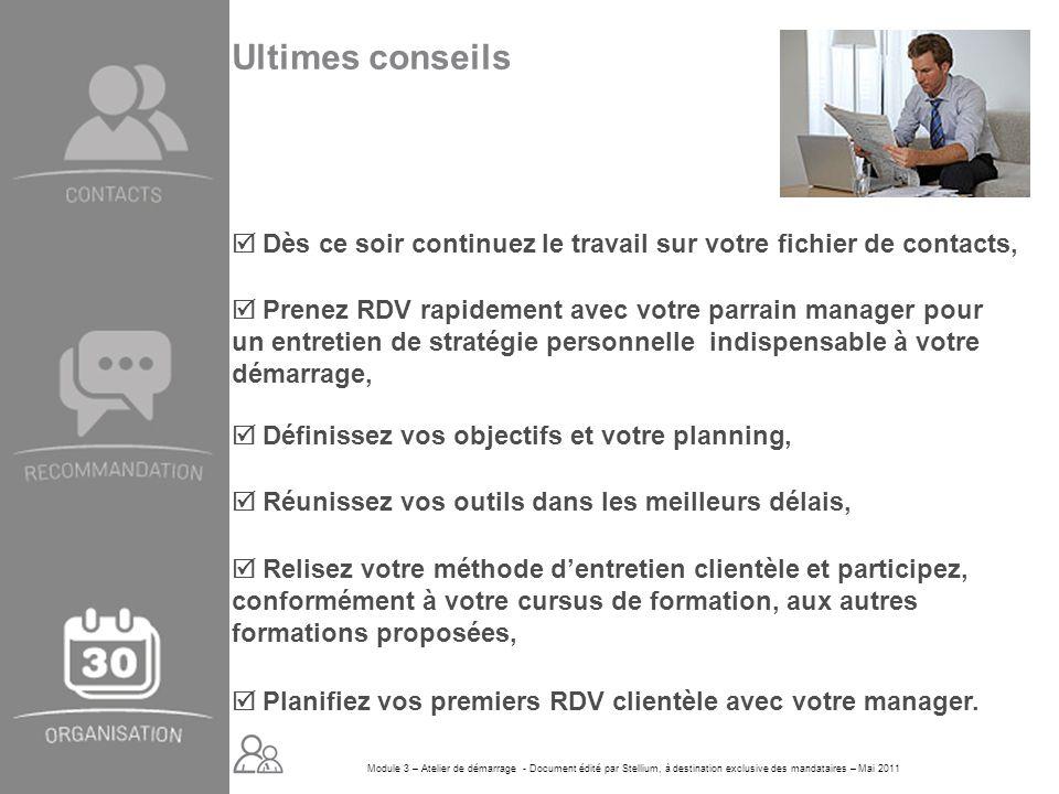 Module 3 – Atelier de démarrage - Document édité par Stellium, à destination exclusive des mandataires – Mai 2011 Planifiez vos premiers RDV clientèle