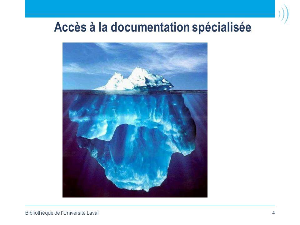 Accès à la documentation spécialisée Bibliothèque de l'Université Laval4