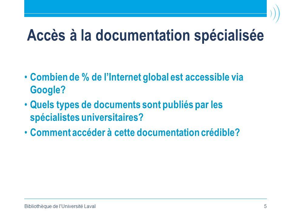 Accès à la documentation spécialisée Combien de % de lInternet global est accessible via Google? Quels types de documents sont publiés par les spécial