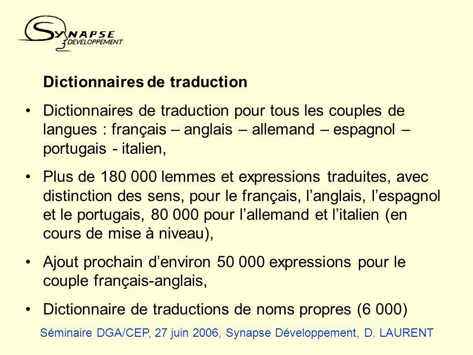 Dictionnaires de traduction Dictionnaires de traduction pour tous les couples de langues : français – anglais – allemand – espagnol – portugais - ital