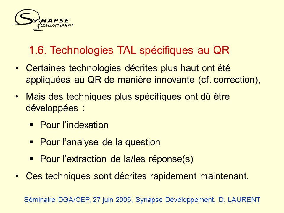 1.6. Technologies TAL spécifiques au QR Certaines technologies décrites plus haut ont été appliquées au QR de manière innovante (cf. correction), Mais