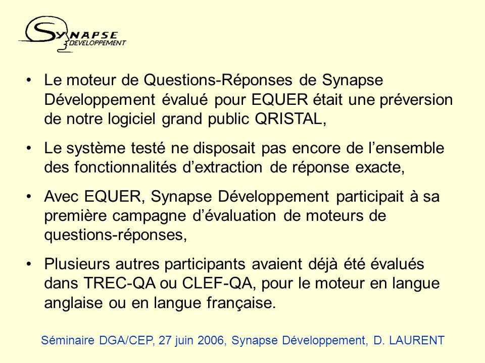 Le moteur de Questions-Réponses de Synapse Développement évalué pour EQUER était une préversion de notre logiciel grand public QRISTAL, Le système tes