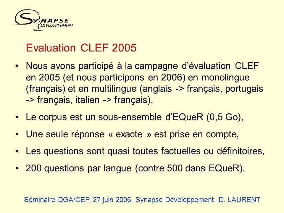 Evaluation CLEF 2005 Nous avons participé à la campagne dévaluation CLEF en 2005 (et nous participons en 2006) en monolingue (français) et en multilin